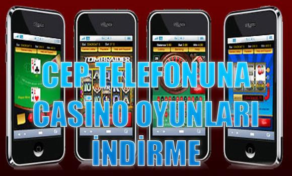 cep telefonuna casino oyunları indirme, Casino oyunları indirme, Casino oyunlarını cep telefonuna indirme